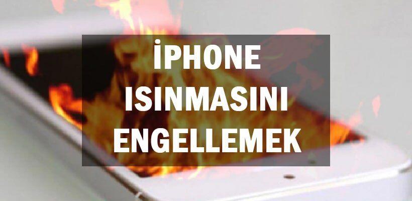 iPhone Isınmasını Engellemek