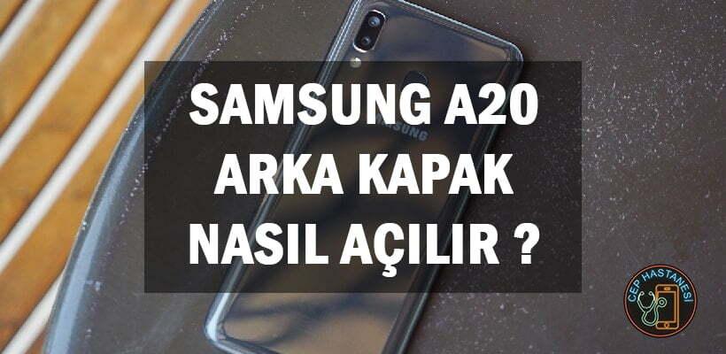 Samsung A20 Arka Kapak Nasıl Açılır ?