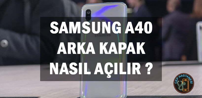Samsung A40 Arka Kapak Nasıl Açılır?