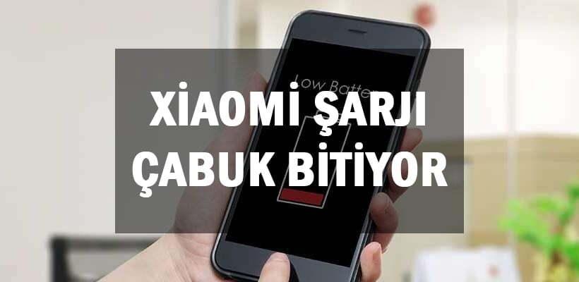 Xiaomi Şarjı Çabuk Bitiyor