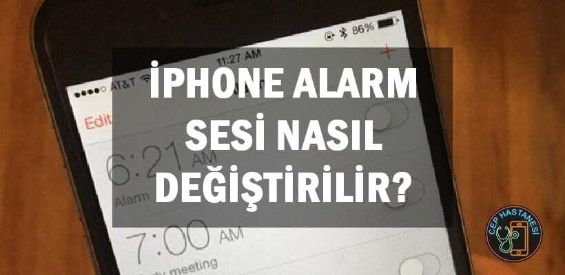 iPhone Alarm Sesi Nasıl Değiştirilir?