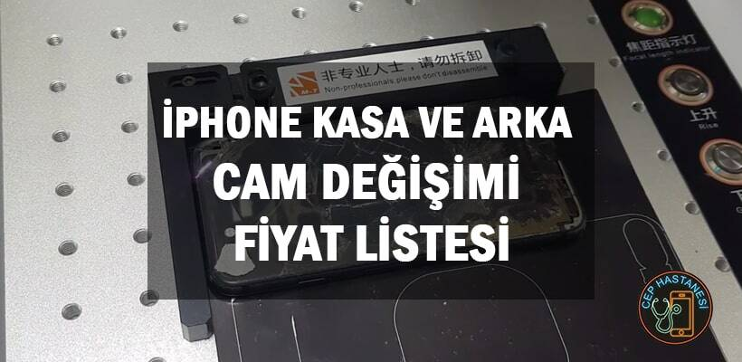iphone-kasa-ve-arka-cam-degisimi-fiyat-listesi