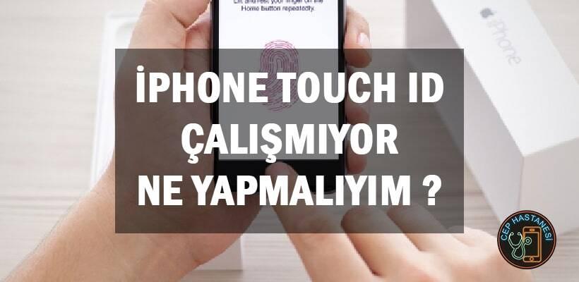 iPhone Touch ID Çalışmıyor Ne Yapmalıyım ?