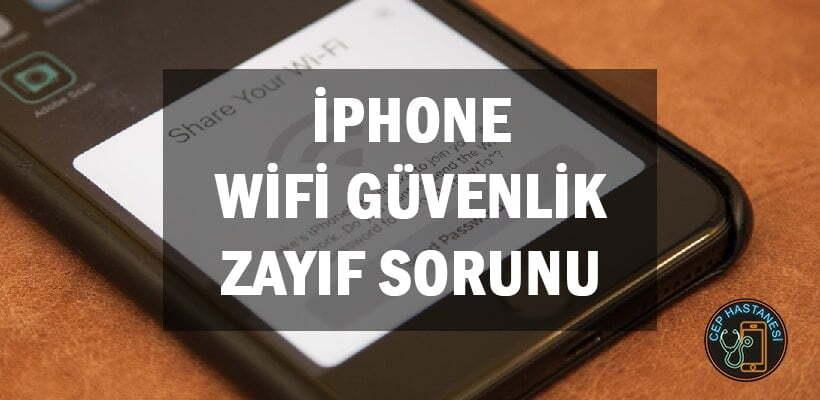 iPhone Wifi Güvenlik Zayıf Sorunu