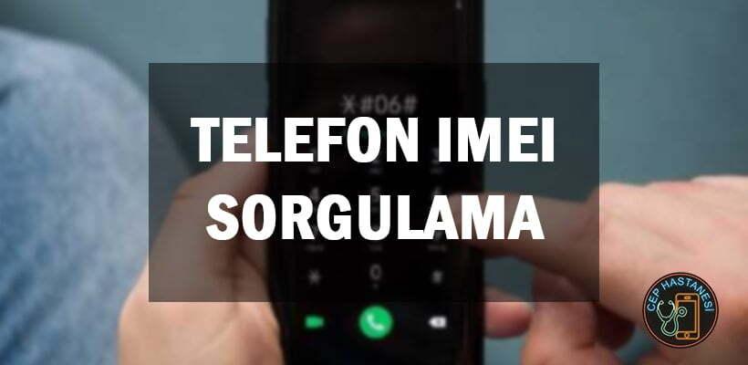 Telefon IMEI Sorgulama