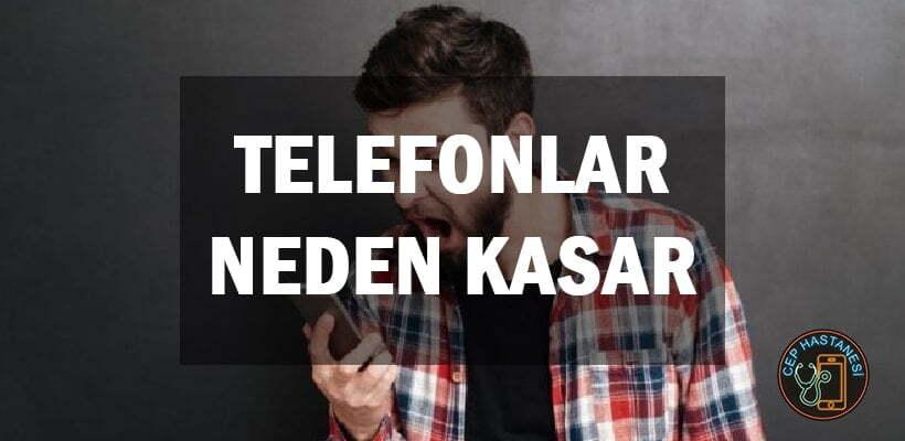 Telefonlar Neden Kasar