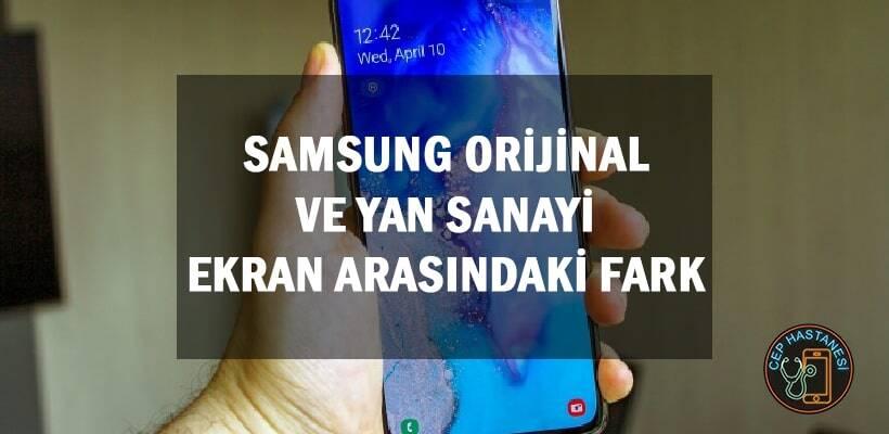 Samsung Orijinal Ve Yan Sanayi Ekran Arasındaki Fark