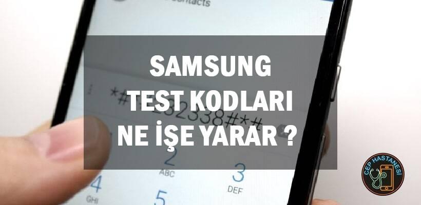 Samsung Test Kodları Ne İşe Yarar ?