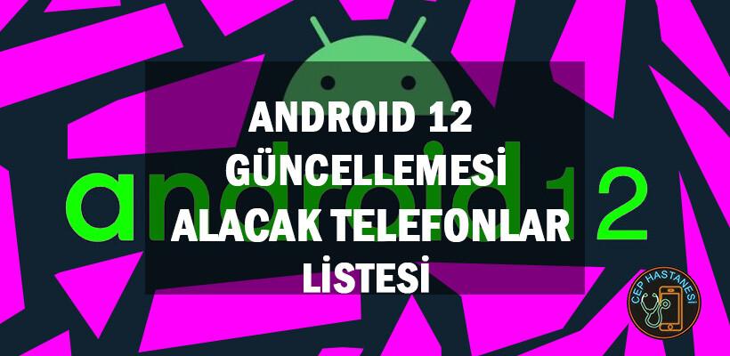 Android 12 Güncellemesi Alacak Telefonlar Listesi
