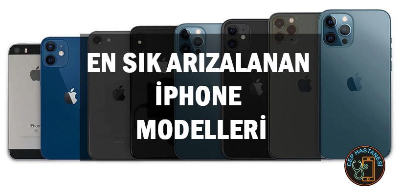 En Sık Arızalanan iPhone Modelleri