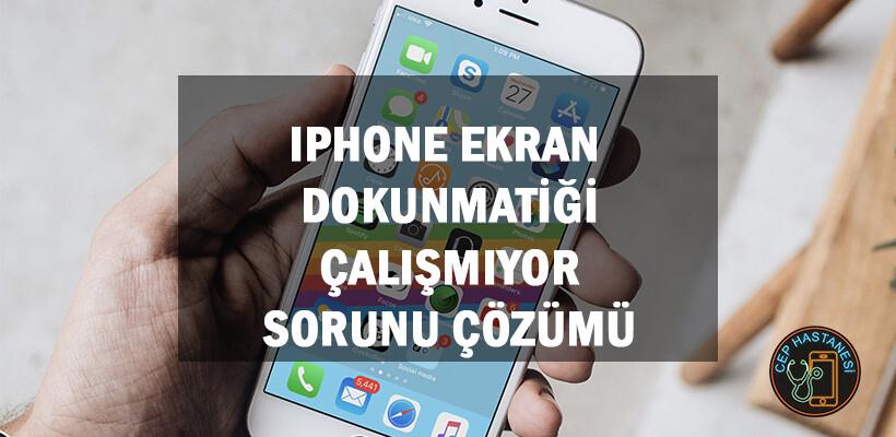 iPhone Ekran Dokunmatiği Çalışmıyor Sorunu Çözümü
